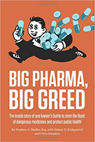 Big Pharma Big Greed by Stephen Sheller